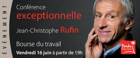 Conférence Jean-Christophe Rufin - Vendredi 16 juin - Bourse du travail